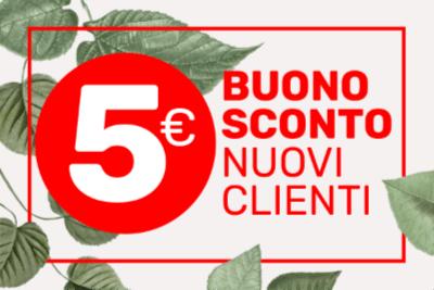 Sconto 5 Euro per i nuovi Clienti